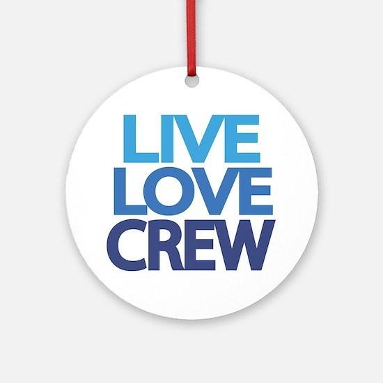 live-love-crew Round Ornament