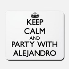 Keep Calm and Party with Alejandro Mousepad