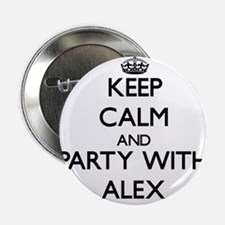 """Keep Calm and Party with Alex 2.25"""" Button"""