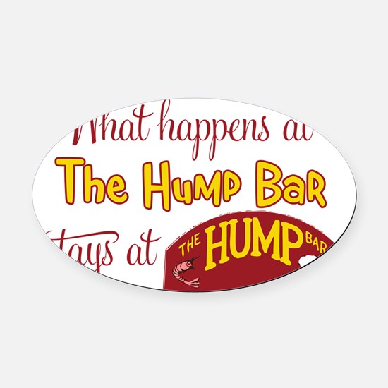 WhatHappensAtTheHumpBar Oval Car Magnet