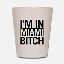 miami-bitch Shot Glass