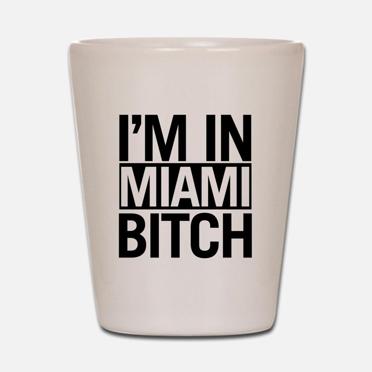 miami-bitch Shot Glass