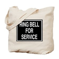 Ring Bell for Service sign Tote Bag
