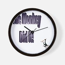 The monkey did it Wall Clock