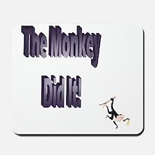 The monkey did it Mousepad