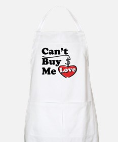 Can't Buy Me Love BBQ Apron