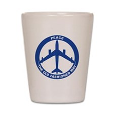 2-Peace The Old Fashioned Way - B-47 Shot Glass
