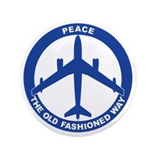 "2-Peace The Old Fashioned Way - B-47 3.5"" Button"