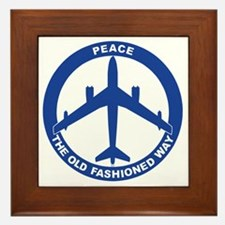 2-Peace The Old Fashioned Way - B-47 Framed Tile