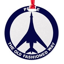 Peace The Old Fashioned Way - B-1B  Ornament