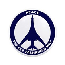 "Peace The Old Fashioned Way - B-1B Blu 3.5"" Button"