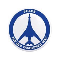 "2-Peace The Old Fashioned Way - B-1B B 3.5"" Button"