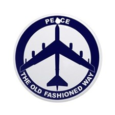 Peace The Old Fashioned Way - B-52G Round Ornament
