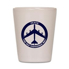 Peace The Old Fashioned Way - B-52G Blu Shot Glass