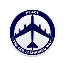 "Peace The Old Fashioned Way - B-52G Bl 3.5"" Button"