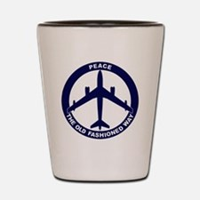 Peace The Old Fashioned Way - B-47 Shot Glass