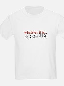 My Sister Did It Kids T-Shirt