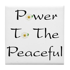 Power To The Peaceful Tile Coaster