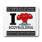 I Love Bodybuilding Mousepad