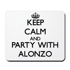 Keep Calm and Party with Alonzo Mousepad