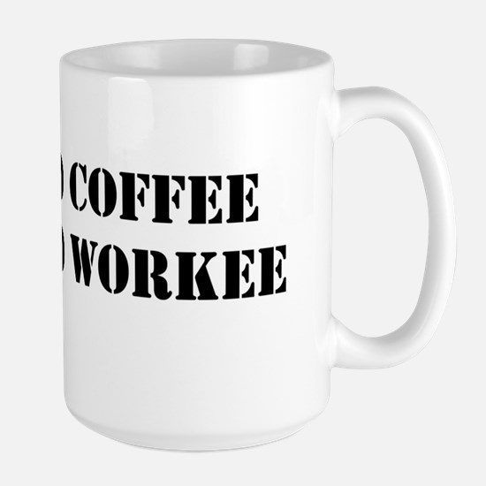 No-Coffee-No-Workee Large Mug