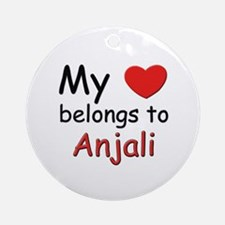 My heart belongs to anjali Ornament (Round)