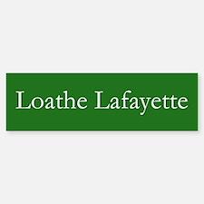 Loathe Lafayette Bumper Bumper Bumper Sticker