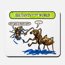 Mutant 34 Mute Ant Mousepad