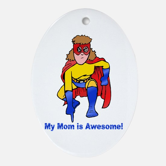 Mom is Awesome Ornament (Oval)