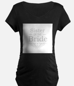 Sister of the Bride silver Maternity T-Shirt