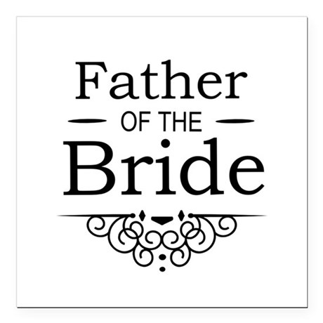 """Father of the Bride black Square Car Magnet 3"""" x 3"""