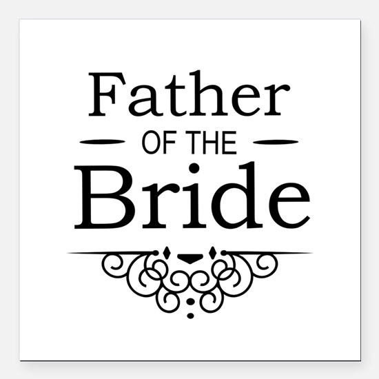 "Father of the Bride black Square Car Magnet 3"" x 3"