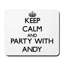 Keep Calm and Party with Andy Mousepad