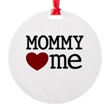 Mommy Hearts Me Ornament