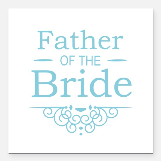 "Father of the Bride blue Square Car Magnet 3"" x 3"""