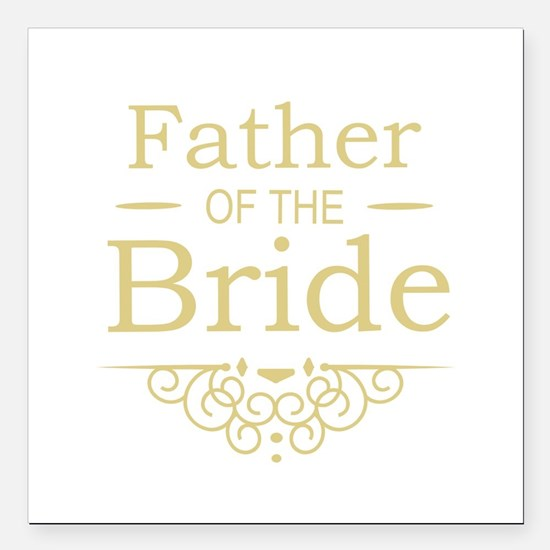 "Father of the Bride gold Square Car Magnet 3"" x 3"""