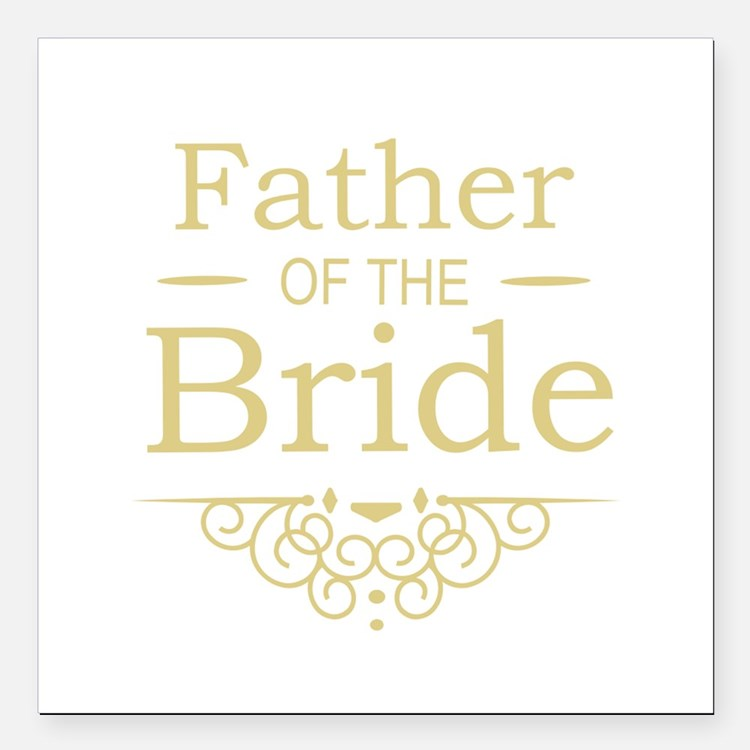 """Father of the Bride gold Square Car Magnet 3"""" x 3"""""""