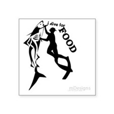 "I Dive For Food Square Sticker 3"" x 3"""