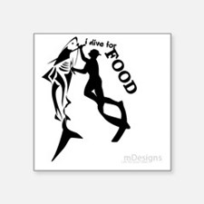 """I Dive For Food Square Sticker 3"""" x 3"""""""