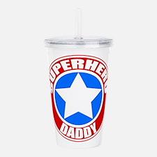 Cool Daddy hero Acrylic Double-wall Tumbler
