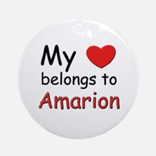 My heart belongs to amarion Ornament (Round)