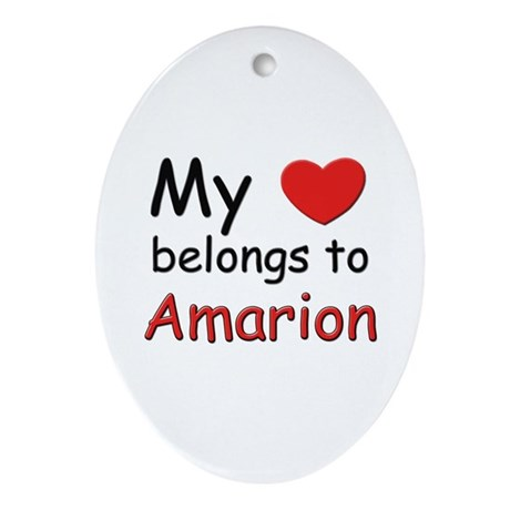My heart belongs to amarion Oval Ornament