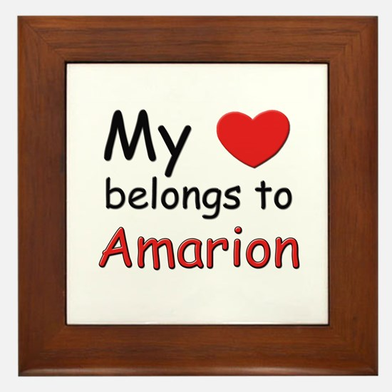 My heart belongs to amarion Framed Tile