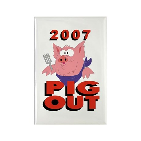 """2007 - Pig Out"" Rectangle Magnet"
