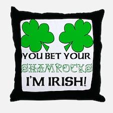 You bet I'm Irish Throw Pillow