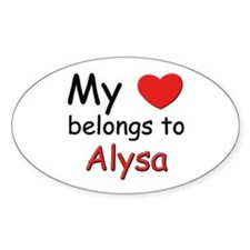My heart belongs to alysa Oval Decal