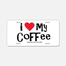 2-I love my coffee large Aluminum License Plate
