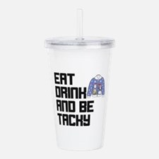 Be Tacky Acrylic Double-wall Tumbler