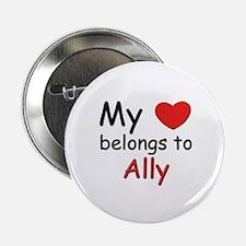 My heart belongs to ally Button