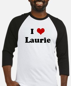 I Love Laurie Baseball Jersey